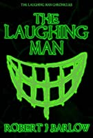 The Laughing Man (The Laughing Man Chronicles)