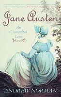 Jane Austen: An Unrequited Love (Essential Biographies)