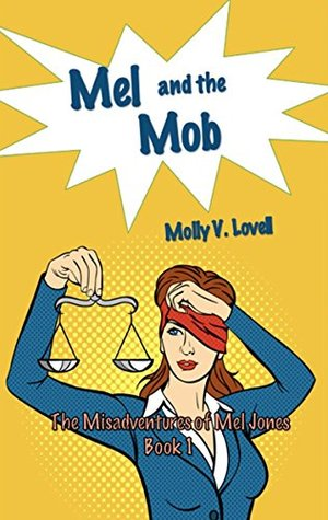 Mel and the Mob (The Misadventures of Mel Jones Book 1)