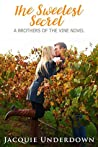 The Sweetest Secret (Brothers of the Vine #2)