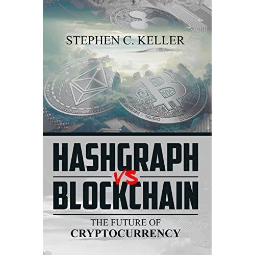 Hasgraph Vs Blockchain: The Future of Cryptocurrency by Stephen Keller