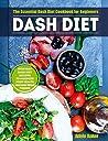 Dash Diet: The Essential Dash Diet Cookbook for Beginners