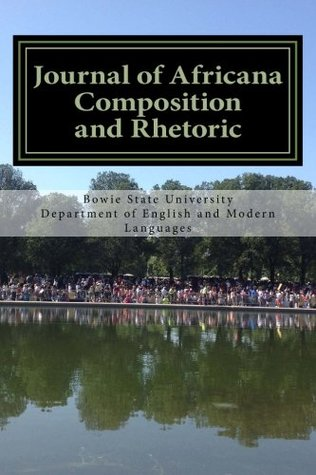 Journal of Africana Composition and Rhetoric (The Paradigm Shift) (Volume 1)