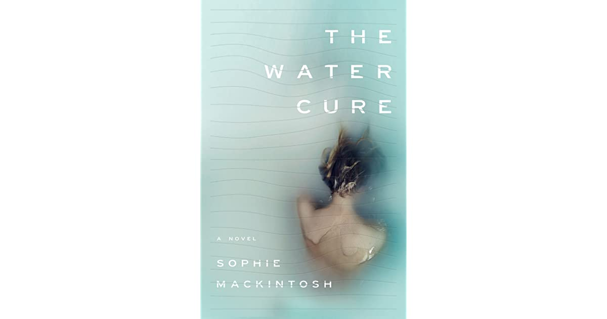 The Water Cure A Novel