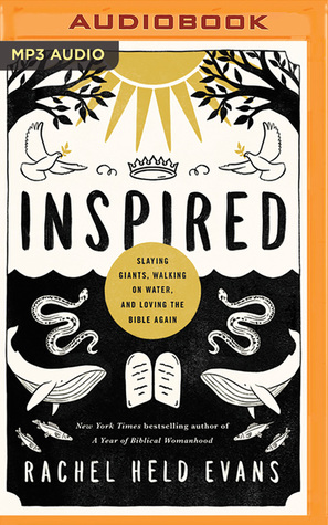 Inspired: Slaying Giants, Walking on Water, and Loving the Bible