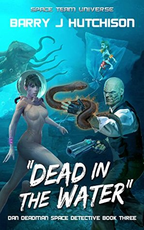 Dead in the Water by Barry J. Hutchison