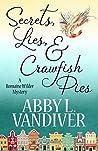 Secrets, Lies, & Crawfish Pies by Abby L. Vandiver