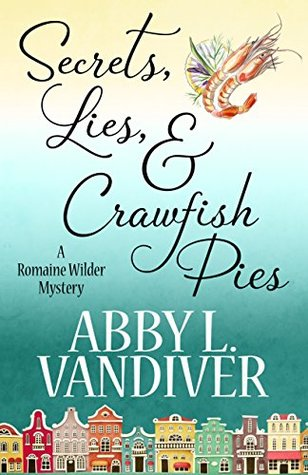Secrets, Lies, & Crawfish Pies (Romaine Wilder #1)