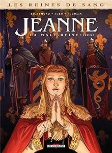 Les Reines de Sang - Jeanne la mâle Reine T1