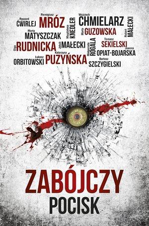 Zabójczy pocisk Wojciech Chmielarz