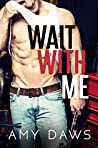 Book cover for Wait With Me (Wait With Me, #1)
