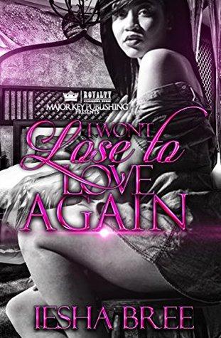 I Won't Lose To Love Again by Iesha Bree