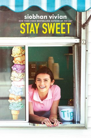 Stay Sweet by Siobhan Vivian
