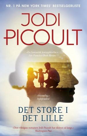 Det store i det lille by Jodi Picoult