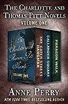 The Charlotte and Thomas Pitt Novels Volume One: The Cater Street Hangman / Callander Square / Paragon Walk