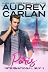 Paris (International Guy, #1)