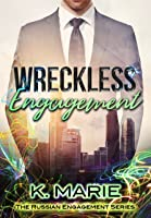 Wreckless Engagement (The Russian Engagement Series)