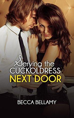 Serving the Cuckoldress Next Door