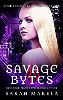 Savage Bytes (Hacked Investigations Book 2)