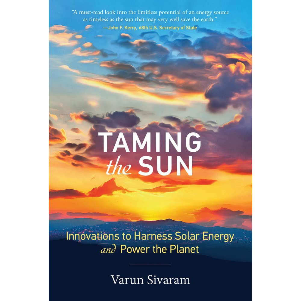 Taming the Sun: Innovations to Harness Solar Energy and