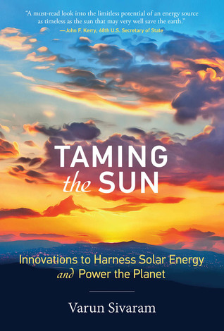 Taming the Sun by Varun Sivaram