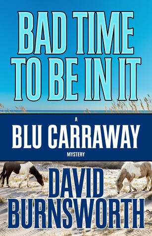 Bad Time To Be In It (Blu Carraway Mysteries #2)
