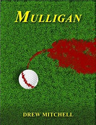 Mulligan by Drew Mitchell