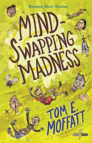 Mind-Swapping Madness (Bonkers Short Stories Volume 1)