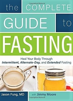 The Complete Guide to Fasting: Heal Your Body Through