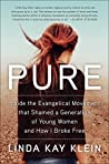 Book cover for Pure: Inside the Evangelical Movement That Shamed a Generation of Young Women and How I Broke Free