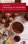 Neuanfang mit Schokolade. Buch + Online-Angebot by Carolin Hinck