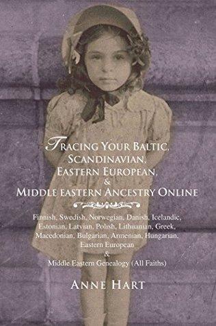 Tracing Your Baltic, Scandinavian, Eastern European, & Middle Eastern Ancestry Online: Finnish, Swedish, Norwegian, Danish, Icelandic, Estonian, Latvian, ... & Middle Eastern Genealogy (All Faiths)