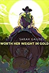 Worth Her Weight in Gold (River of Teeth, #0.5)