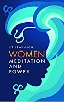 Women, Meditation, and Power