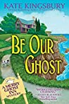 Be Our Ghost (Merry Ghost Inn Mysteries, #3) audiobook review