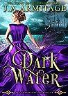 Dark Water (A Little Mermaid Reverse Fairytale Book 1)