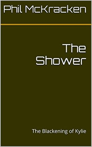 The Shower: The Blackening of Kylie