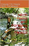 Hitch hiking and Foraging in New Mexico: A True Tomahawk Adventure (True Tomahawk Adventures Book 1)