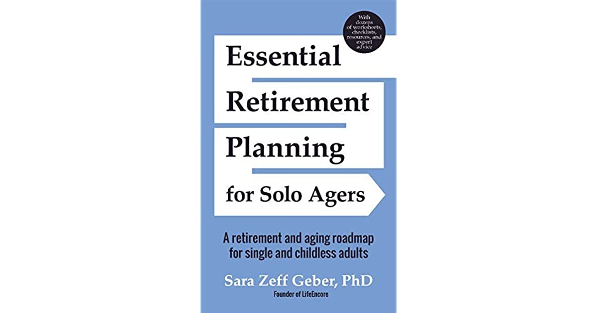 Essential Retirement Planning for Solo Agers: A Retirement