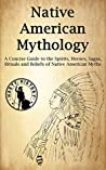 Native American Mythology by Bernard Hayes