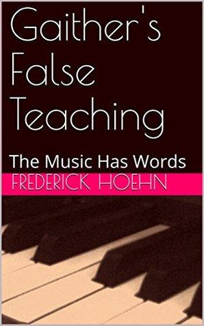Gaither's False Teaching: The Music Has Words