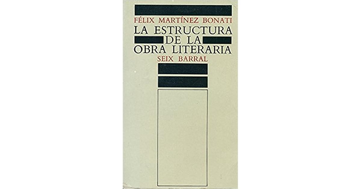 La Estructura De La Obra Literaria By Felix Martinez Bonati