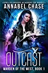 Outcast (Warden of the West #1; Spellslingers Academy of Magic #1)