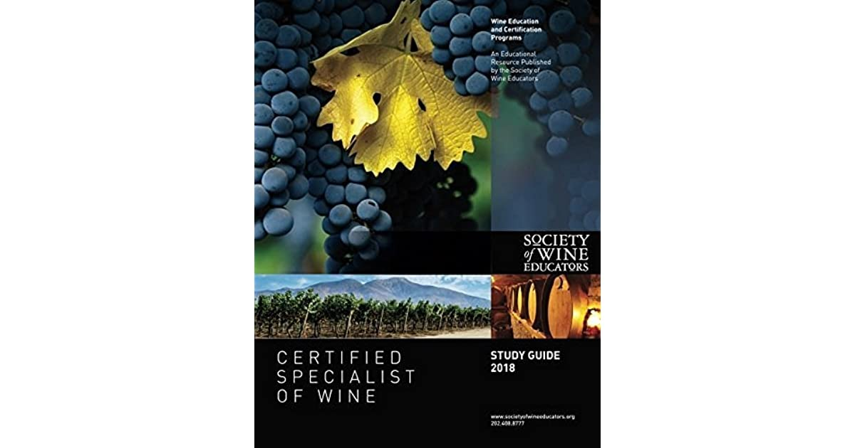 2018 Certified Specialist Of Wine Study Guide Csw Study Guide By