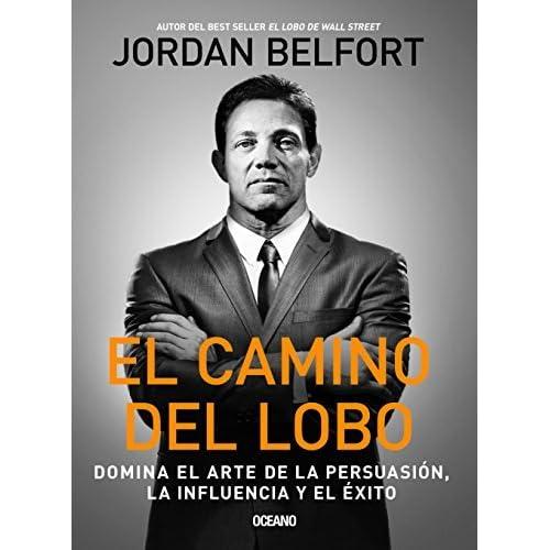 jordan belfort libro  Camino del Lobo, El by Jordan Belfort