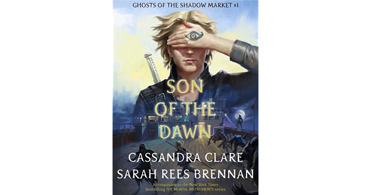 ghosts of the shadow market 1 son of the dawn