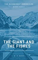 The Giant and The Fishes (The Ravencrest Chronicles, #3)