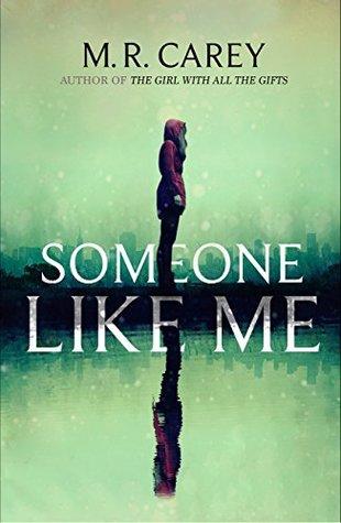 Someone Like Me by M.R. Carey