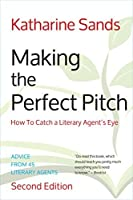 Making the Perfect Pitch: How to Catch a Literary Agent's Eye