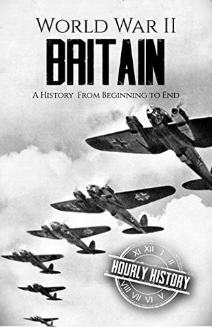 World War II Battle of Britain: A History From Beginning to End